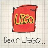 Dear LEGO - Letter to LEGO
